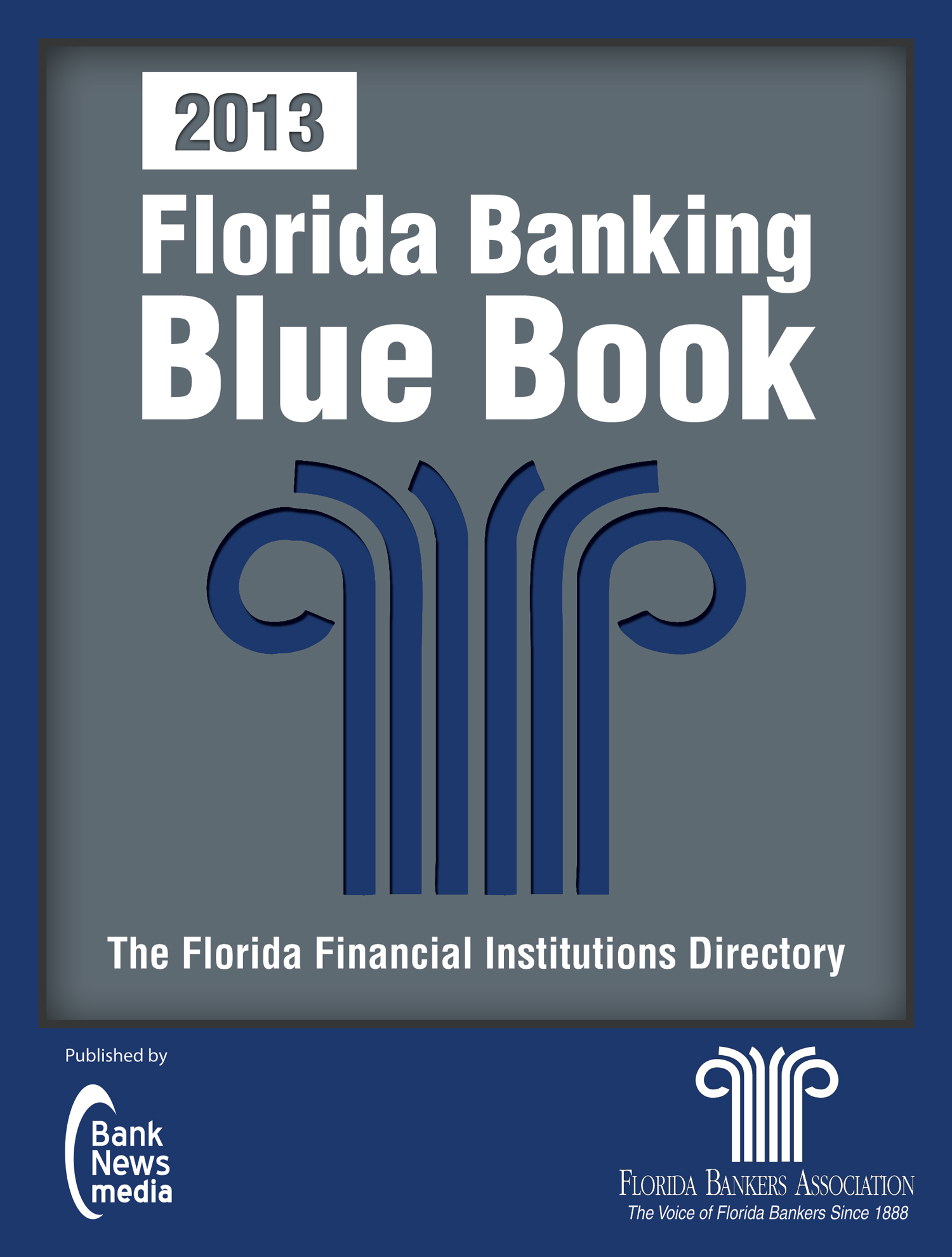 2013 Florida Banking Blue Book Print - $75.00 Member - Availble December 2012
